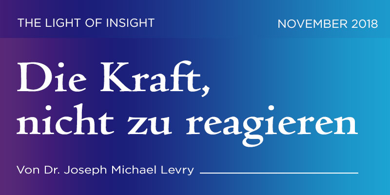the light of insight rootlight newsletter die kraft nicht zu reagieren