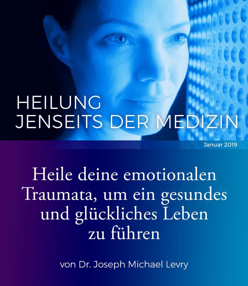 Heile deine emotionalen Traumata, um ein gesundes und glückliches Leben zu führen von Dr. Joseph Michael Levry